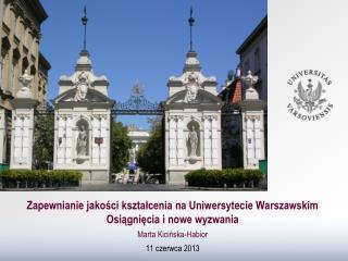 Zapewnianie jakości kształcenia na Uniwersytecie Warszawskim Osiągnięcia i nowe wyzwania