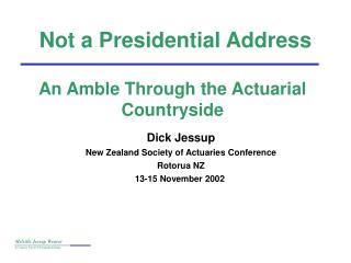 Not a Presidential Address