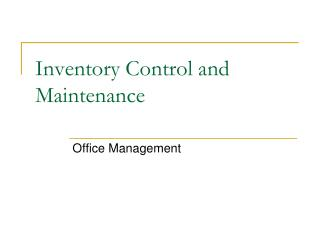 Inventory Control and Maintenance
