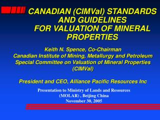 CANADIAN (CIMVal) STANDARDS AND GUIDELINES FOR VALUATION OF MINERAL PROPERTIES