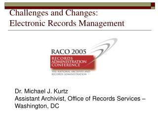 Challenges and Changes: Electronic Records Management