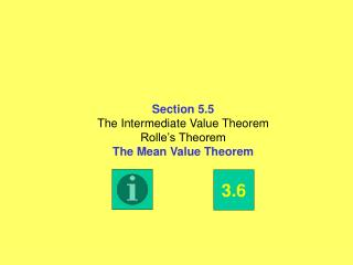 Section 5.5 The Intermediate Value Theorem Rolle�s Theorem The Mean Value Theorem