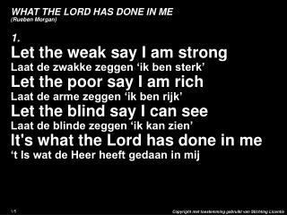 WHAT THE LORD HAS DONE IN ME (Rueben Morgan )