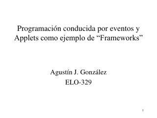 """Programación conducida por eventos y Applets como ejemplo de """"Frameworks"""""""