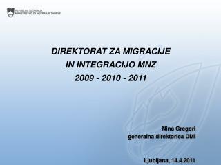 DIREKTORAT ZA MIGRACIJE  IN INTEGRACIJO MNZ 2009 - 2010 - 2011