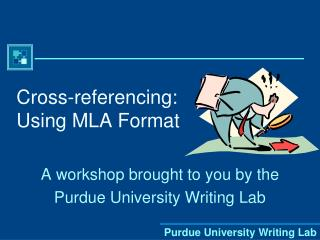 Cross-referencing: Using MLA Format