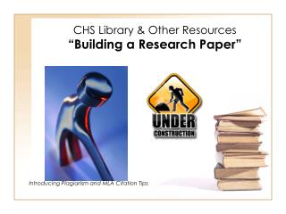 """CHS Library & Other Resources """"Building a Research Paper"""""""