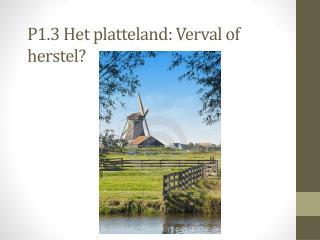 P1.3 Het platteland: Verval of herstel?