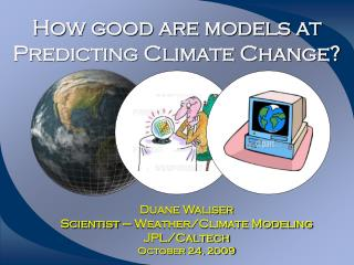 How good are models at Predicting Climate Change?