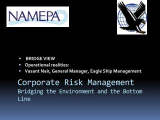 BRIDGE VIEW Operational realities:  Vasant Nair, General Manager, Eagle Ship Management