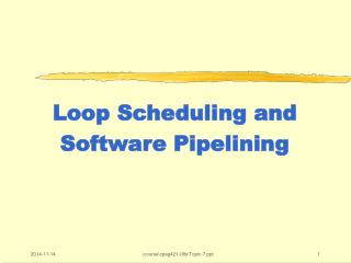 Loop Scheduling and  Software Pipelining