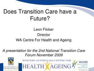 Does Transition Care have a Future?
