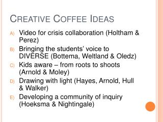 Creative Coffee Ideas