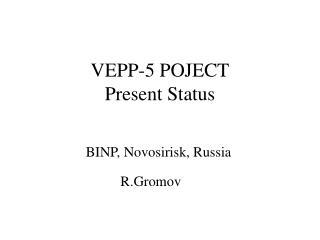 VEPP-5 POJECT Present Status