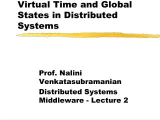 Virtual Time and Global States in Distributed Systems