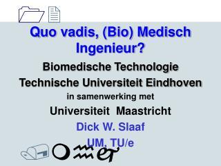 Quo vadis, (Bio) Medisch Ingenieur?