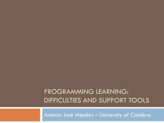 Programming learning: difficulties and support tools