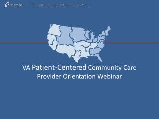 VA  Patient-Centered  Community Care Provider Orientation Webinar