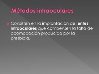 Métodos intraoculares