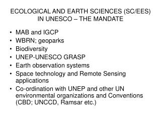 ECOLOGICAL AND EARTH SCIENCES (SC/EES) IN UNESCO � THE MANDATE
