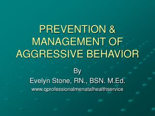 PREVENTION & MANAGEMENT OF AGGRESSIVE BEHAVIOR
