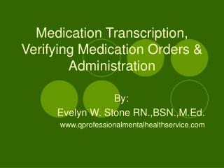Medication Transcription, Verifying Medication Orders & Administration