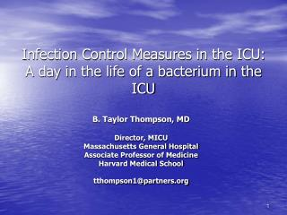 Infection Control Measures in the ICU: A day in the life of a bacterium in the ICU