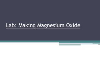 Lab: Making Magnesium Oxide