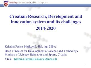 Croatian Research, Development and Innovation system and its challenges  2014-2020