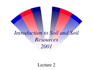 Introduction to Soil and Soil Resources 2001