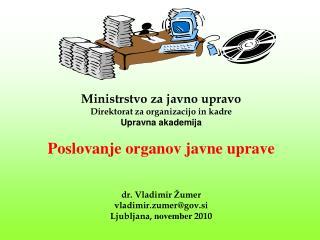 Ministrstvo za javno upravo Direktorat za organizacijo in kadre Upravna akademija