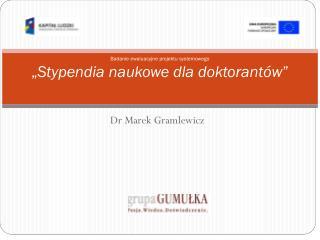 """Badanie ewaluacyjne projektu systemowego """" Stypendia naukowe dla doktorantów """""""