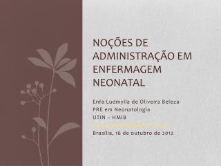 NOÇÕES DE ADMINISTRAÇÃO EM ENFERMAGEM NEONATAL