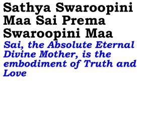 0404_Ver06L_Sathya Swaroopini Maa Sai Prema Swaroopini Maa