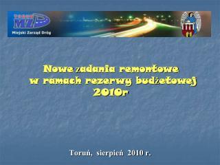 Nowe  z adania remontowe   w ramach rezerwy bud ż etowej 2010r