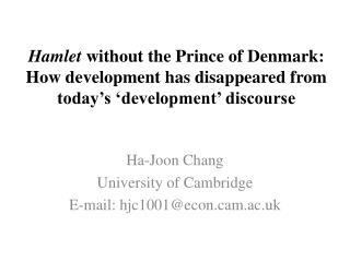 Ha-Joon Chang University of Cambridge E-mail: hjc1001@econm.ac.uk