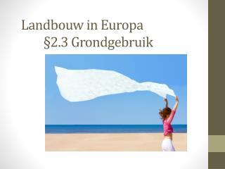 Landbouw in Europa §2.3 Grondgebruik