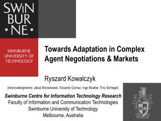 Towards Adaptation in Complex  Agent Negotiations & Markets