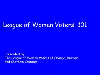 League of Women Voters: 101