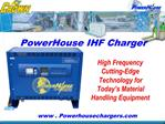 PowerHouse IHF Charger