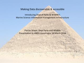Making Data discoverable & accessible Introducing Dept of Parks & Wildlife's