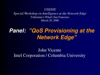 "Panel:   ""QoS Provisioning at the  	Network Edge"""