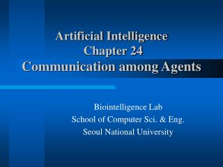 Artificial Intelligence  Chapter 24 Communication among Agents