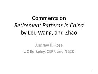 Comments on Retirement Patterns in China by Lei, Wang, and Zhao