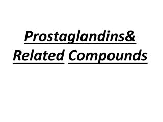 Prostaglandins& Related Compounds