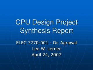 CPU Design Project Synthesis Report