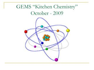 "GEMS ""Kitchen Chemistry""  October - 2009"