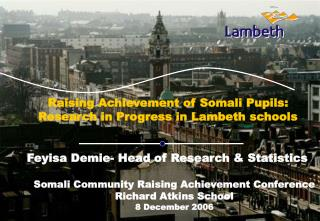 Raising Achievement of Somali Pupils : Research in Progress in Lambeth schools