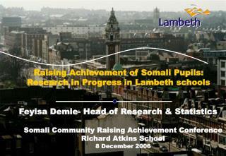 Raising Achievement of Somali Pupils : Research in Progress in Lambeth schools