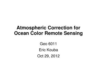 Atmospheric Correction for Ocean Color Remote Sensing